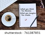 what you think you become. what ... | Shutterstock . vector #761387851