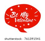 be my valentine  beautiful... | Shutterstock .eps vector #761391541