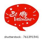 be my valentine  beautiful... | Shutterstock .eps vector #761391541