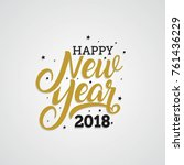 happy new year 2018 golden... | Shutterstock .eps vector #761436229