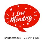 i love monday  beautiful... | Shutterstock .eps vector #761441431