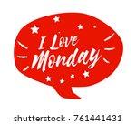 i love monday  beautiful... | Shutterstock .eps vector #761441431