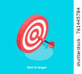 target and dart  isometric... | Shutterstock .eps vector #761445784