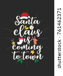 christmas quote  lettering.... | Shutterstock .eps vector #761462371