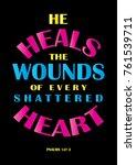hand lettering he heals the... | Shutterstock .eps vector #761539711