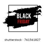 black friday grunge spot.... | Shutterstock .eps vector #761561827