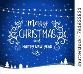 merry christmas and happy new... | Shutterstock . vector #761632831