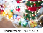 blurred colorful christmas... | Shutterstock . vector #761716315