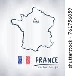 france vector chalk drawing map ... | Shutterstock .eps vector #761756059