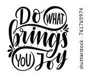 do what brings you joy... | Shutterstock .eps vector #761765974