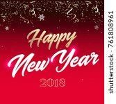2018   happy new year lettering ... | Shutterstock .eps vector #761808961