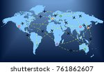 plane routes over world map... | Shutterstock . vector #761862607