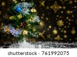 christmas time   christmas tree ... | Shutterstock . vector #761992075