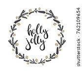 holly jolly lettering. usable... | Shutterstock .eps vector #762109654
