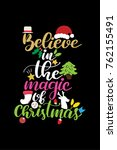 christmas quote  lettering.... | Shutterstock .eps vector #762155491