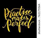 practice makes perfect.... | Shutterstock .eps vector #762175564