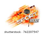 hockey  crossed hockey sticks... | Shutterstock .eps vector #762207547