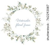 watercolor frame. floral wreath.... | Shutterstock . vector #762292087