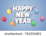 happy new year 2018   balloon...   Shutterstock .eps vector #762331801