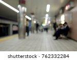 blurly background in subway... | Shutterstock . vector #762332284