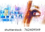 technology and business concept.... | Shutterstock . vector #762409549