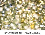 blurred colorful christmas tree ... | Shutterstock . vector #762522667