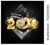 happy new year 2018 with golden ... | Shutterstock .eps vector #762553561