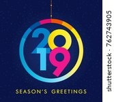 2019 holiday greetings.... | Shutterstock .eps vector #762743905