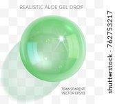 green transparent drop of aloe... | Shutterstock .eps vector #762753217