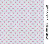 valentine's day seamless... | Shutterstock .eps vector #762770635