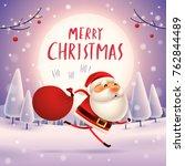 merry christmas  santa claus... | Shutterstock .eps vector #762844489