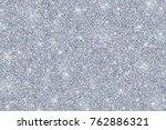 silver glitter texture with... | Shutterstock . vector #762886321
