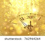 2018 new year gold shining... | Shutterstock .eps vector #762964264