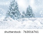 snow background and christmas... | Shutterstock . vector #763016761