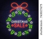 christmas sale neon sign. neon... | Shutterstock .eps vector #763027675