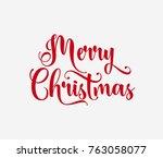 hand lettering merry christmas... | Shutterstock .eps vector #763058077