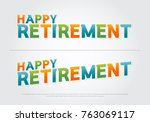 happy retirement colorful on... | Shutterstock .eps vector #763069117