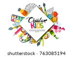kids art craft  education ... | Shutterstock .eps vector #763085194