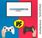 competition in the video game.... | Shutterstock .eps vector #763145965