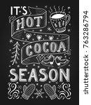 hot cocoa season hand lettering ... | Shutterstock .eps vector #763286794