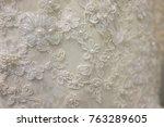wedding dress detail | Shutterstock . vector #763289605