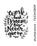 work hard dream big never give...   Shutterstock .eps vector #763343809