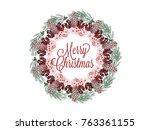 christmas wreath hand drawn...   Shutterstock .eps vector #763361155
