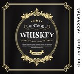 frame vintage whiskey label... | Shutterstock .eps vector #763396165