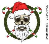 the skull of santa claus in the ... | Shutterstock .eps vector #763404937