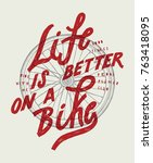 bicycle wheel t shirt. life is... | Shutterstock .eps vector #763418095