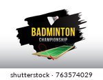 badminton championship badge... | Shutterstock .eps vector #763574029