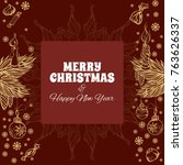 merry christmas and happy new... | Shutterstock .eps vector #763626337