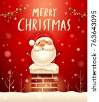 merry christmas  santa claus in ... | Shutterstock .eps vector #763643095