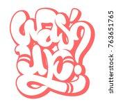 was' up t shirt print design ... | Shutterstock .eps vector #763651765